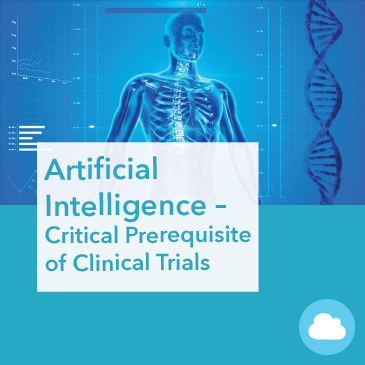 Artificial Intelligence – Critical Prerequisite of Clinical Trials