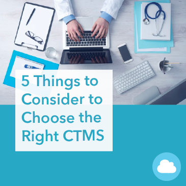5 Things to Consider to Choose the Right CTMS