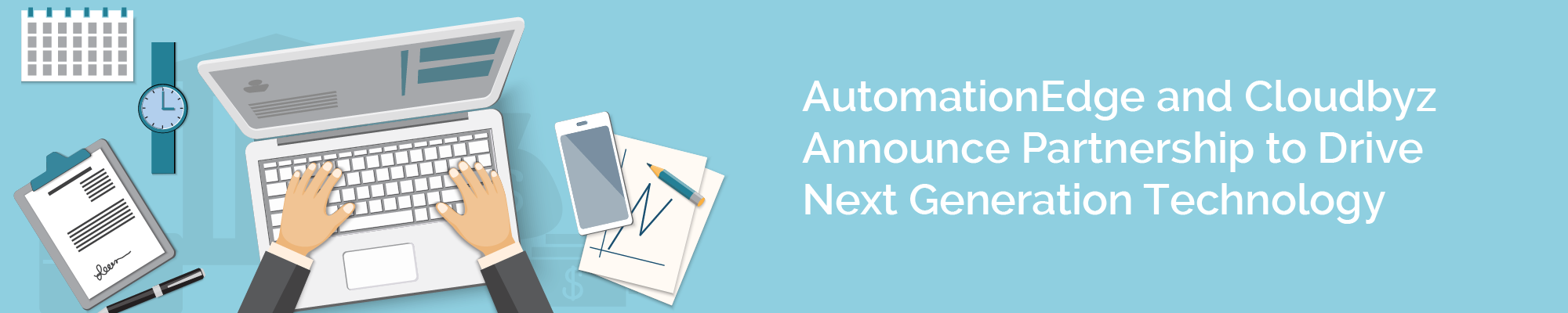 Automation Edge and Cloudbyz Announce Partnership to Drive Next Generation Technology